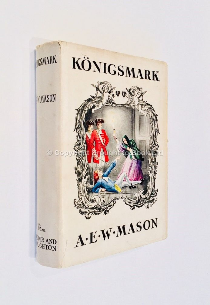 Konigsmark by A.E.W. Mason First Edition Hodder & Stoughton 1938